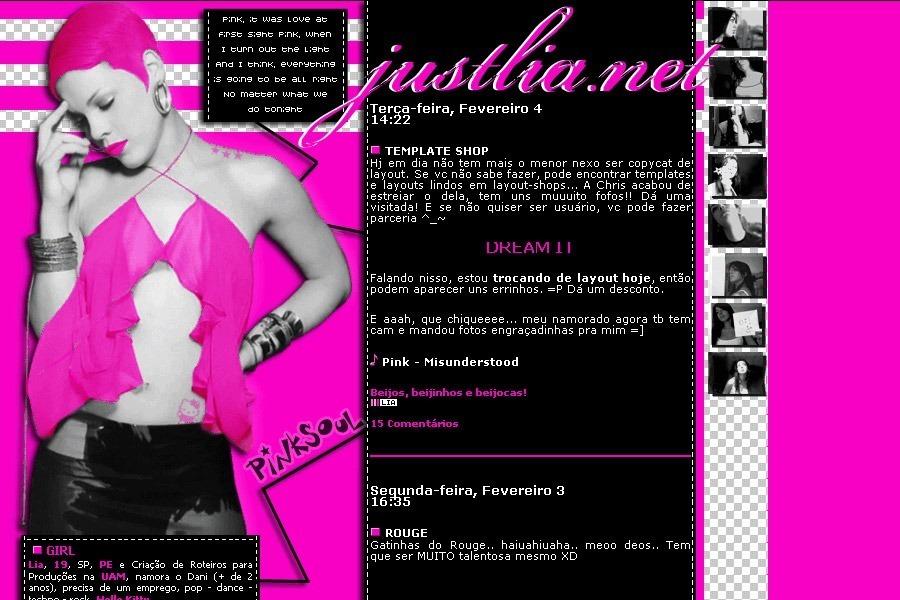 (No ar em 04/02/03) Comentários: Um tentativa de fazer um layout meio punk metido à rebelde, como a moda do momento pede. XD Huum, eu gosto muito de rosa, e tava querendo fazer algo pink. Usei Patterns do Imagine (fora do ar) e, o css da Lu.