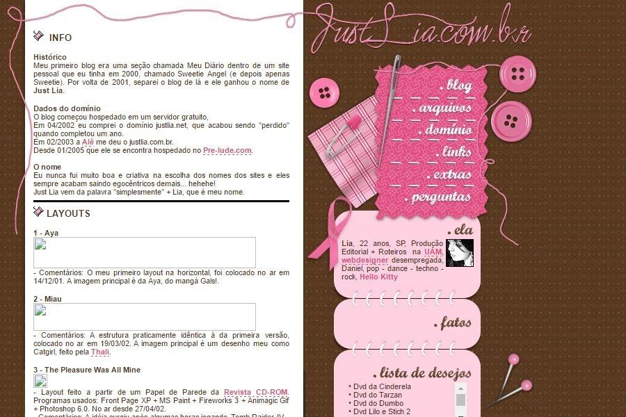 (No ar em 14/05/05) Comentários: Foi o layout que eu tive mais dificuldade em arrumar o HTML por causa do menu rosa claro à direita.