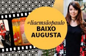 #liaemsaopaulo – Baixo Augusta