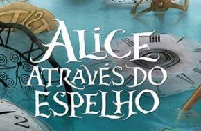 """Trailer de """"Alice Através do Espelho"""""""
